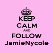 KEEP CALM AND FOLLOW JamieNycole - Personalised Poster large