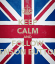 KEEP CALM AND FOLLOW JENSON BUTTON - Personalised Poster large