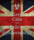 Keep Calm And Follow  @junioragung1 - Personalised Poster large