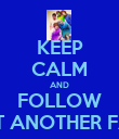 KEEP CALM AND FOLLOW JUST ANOTHER FAN ϟ - Personalised Poster large