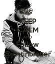 KEEP CALM AND Follow @justinbieber - Personalised Poster large