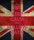 KEEP CALM AND FOLLOW KATIE - Personalised Poster large
