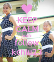 KEEP CALM AND follow kchiu23 - Personalised Poster small