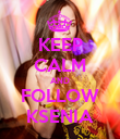 KEEP CALM AND FOLLOW KSENIA - Personalised Poster large