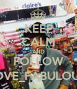 KEEP CALM AND FOLLOW LOVE_FABULOUİS - Personalised Poster large