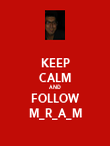 KEEP CALM AND FOLLOW M_R_A_M - Personalised Poster large