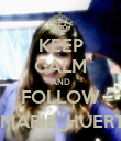 KEEP CALM AND FOLLOW @MARIE_HUERTA - Personalised Poster large
