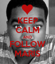 KEEP CALM AND FOLLOW MARIS - Personalised Poster large