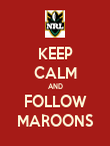 KEEP CALM AND FOLLOW MAROONS - Personalised Poster large