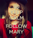 KEEP CALM AND FOLLOW MARY - Personalised Poster large