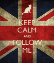 KEEP CALM AND FOLLOW ME - Personalised Poster large