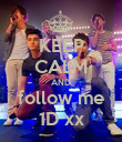 KEEP CALM AND  follow me  1D xx - Personalised Poster large