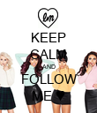 KEEP CALM AND FOLLOW ME ♥ - Personalised Poster large
