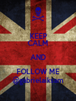KEEP CALM AND FOLLOW ME @gabrielaiksam - Personalised Poster large