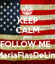 KEEP CALM AND FOLLOW ME   @MariaFlasDeLimon - Personalised Poster large