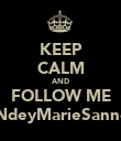 KEEP CALM AND FOLLOW ME @NdeyMarieSanneh - Personalised Poster large
