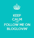 KEEP CALM AND FOLLOW ME ON BLOGLOVIN' - Personalised Poster large