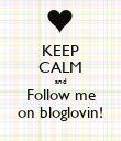 KEEP CALM and Follow me on bloglovin! - Personalised Poster large