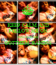KEEP CALM AND FOLLOW ME ON INSTAGRAM GOTTHEM_BANDSS  - Personalised Poster large