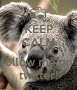 KEEP CALM AND follow me on  twitter! - Personalised Poster large