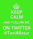 KEEP CALM AND FOLLOW ME ON TWITTER @ToriAllstar - Personalised Poster large
