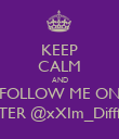KEEP CALM AND FOLLOW ME ON  TWITTER @xXIm_Diffferent_ - Personalised Poster large
