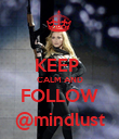 KEEP  CALM AND FOLLOW @mindlust - Personalised Poster large