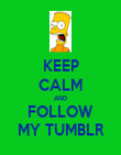 KEEP CALM AND FOLLOW MY TUMBLR - Personalised Poster large