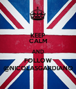 KEEP CALM AND FOLLOW @NICOLASGARDIANO - Personalised Poster large