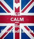 KEEP CALM AND Follow @nurfadilasasa - Personalised Poster large