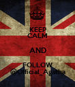 KEEP CALM AND FOLLOW @Official_Agatha - Personalised Poster large