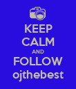 KEEP CALM AND FOLLOW ojthebest - Personalised Poster large