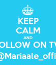KEEP CALM AND FOLLOW ON TW @Mariaale_offic - Personalised Poster large