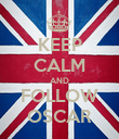 KEEP CALM AND FOLLOW OSCAR - Personalised Poster large