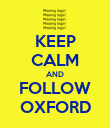 KEEP CALM AND FOLLOW OXFORD - Personalised Poster large