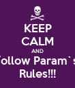 KEEP CALM AND follow Param`s Rules!!! - Personalised Poster large