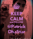 KEEP CALM and FOLLOW @Patrick DhaStar - Personalised Poster large