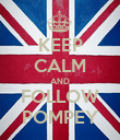 KEEP CALM AND FOLLOW POMPEY - Personalised Poster large