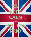 KEEP CALM AND FOLLOW PRIO - Personalised Poster large