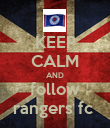 KEEP CALM AND follow rangers fc  - Personalised Poster large