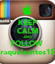 KEEP CALM AND FOLLOW  raquelsantos15 - Personalised Poster large
