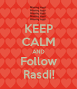 KEEP CALM AND Follow Rasdi! - Personalised Poster large