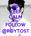 KEEP CALM AND FOLLOW @ROYTOST - Personalised Poster large