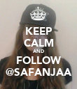 KEEP CALM AND FOLLOW @SAFANJAA - Personalised Poster large
