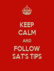 KEEP CALM AND FOLLOW SAT'S TIPS - Personalised Poster large