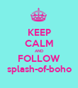 KEEP CALM AND FOLLOW splash-of-boho - Personalised Poster large