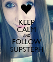 KEEP CALM AND FOLLOW SUPSTEPH - Personalised Large Wall Decal