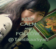 KEEP CALM AND FOLLOW @TantikaaSyah - Personalised Poster large
