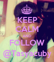 KEEP CALM AND FOLLOW @Tasyacuby - Personalised Poster large