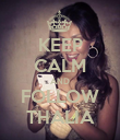 KEEP CALM AND FOLLOW THALIA - Personalised Poster small